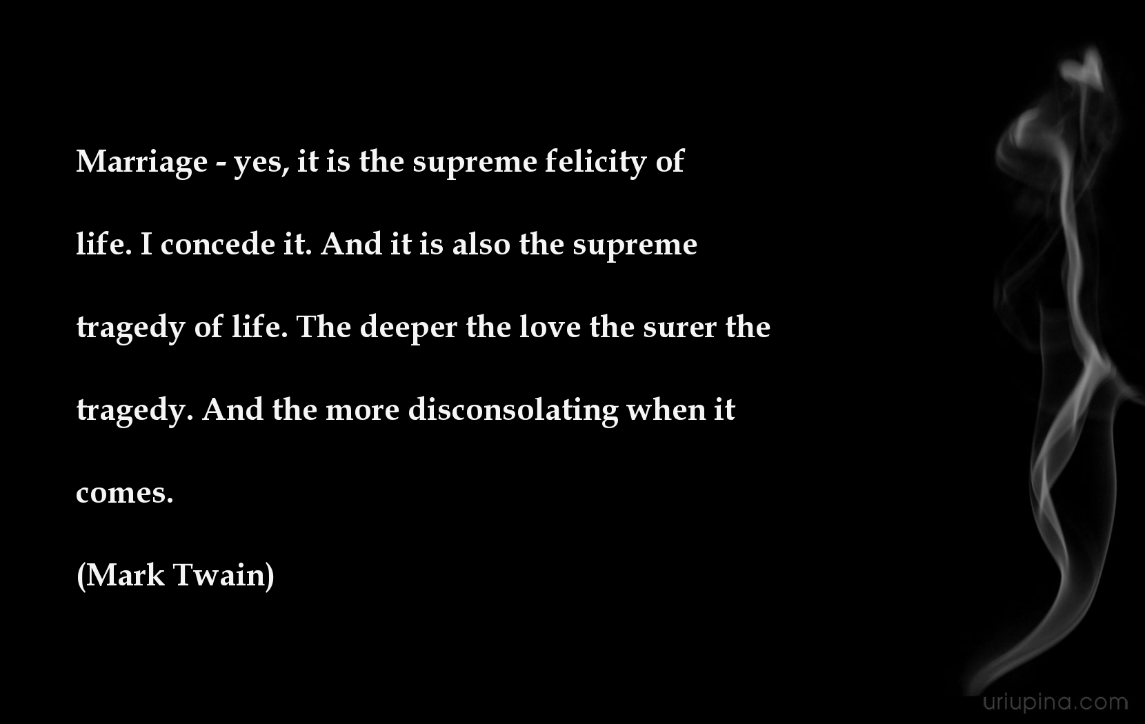 Yes, It Is The Supreme Felicity Of Life. I